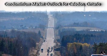 Condominium Market Outlook for Caledon, Ontario